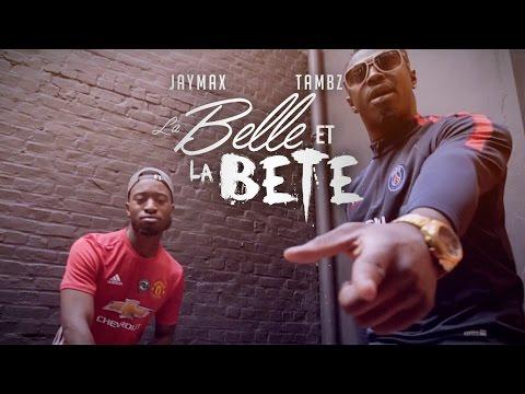 Jaymax Feat Tambz - La belle et la bête  (Clip Officiel)