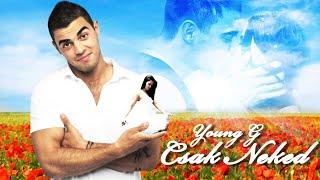 YOUNG G - Csak Neked (Street version)