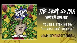 "The Story So Far ""Things I Can"
