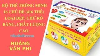 BỘ THẺ THÔNG MINH 16 CHỦ ĐỀ (416 THẺ) LOẠI ĐẸP, CHỮ RÕ RÀNG, CHẤT LƯỢNG CAO - Hoàng Văn Phi.