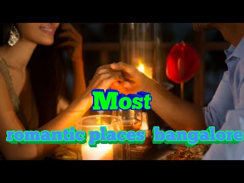 10 Most Romantic Places In & Around Bangalore To Explore With Your Soulmate Mp3