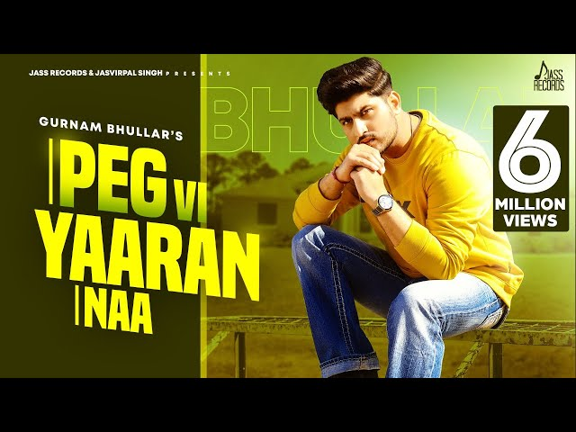 Peg Vi Yaaran Naa | (Full HD) | Gurnam Bhullar | Laddi Gill | New Punjabi Songs 2020 | Jass Records