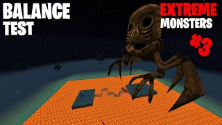 Minecraft Balance Test  ( EXTREME MONSTERS ) part 3