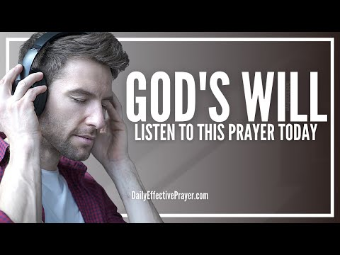 Prayer For God's Will - Prayer For God's Will To Be Done In My Life