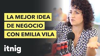 Cómo encontrar la mejor idea de negocio, con Emilia Vila - Podcast #44