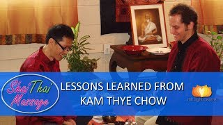 Life & Thai Yoga Massage Lessons Learned From Kam Thye Chow