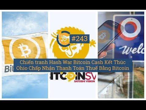 #243 - Chiến tranh Hash War Bitcoin Cash Kết Thúc | Ohio Chấp Nhận Thanh Toán Thuế Bằng Bitcoin