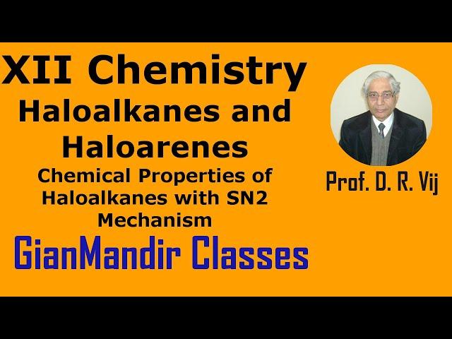 XII Chemistry | Haloalkanes and Haloarenes | Chem. Prop. of Haloalkanes with SN2 Mechanism by Gaurav