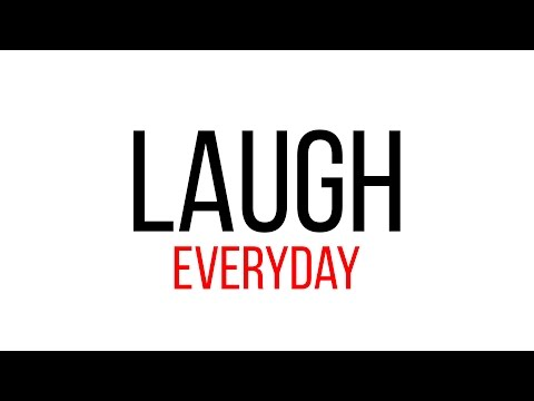 MENTAL FITNESS MONDAY'S: LAUGH EVERYDAY
