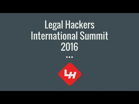 2016 Legal Hackers International Summit  - Early-Afternoon Presentations