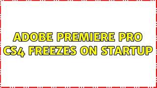 Adobe Premiere Pro CS4 freezes…