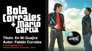 En Mi Guajira - Bola Corrales + Mario García - Duo: Fabián Corrales