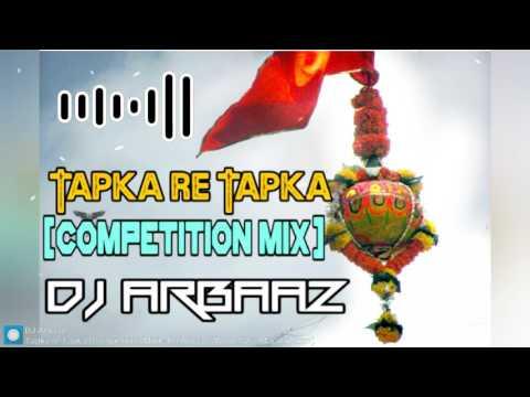 Tapka re Tapka (Competition Mix) - DJ Arbaaz   DJs OF Mumbai   