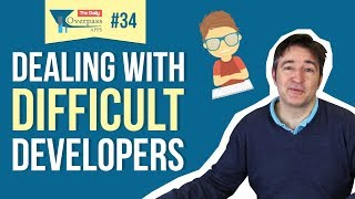 Dealing with Difficult Developers