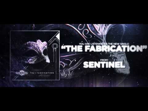 Клип Sentinel - The Fabrication