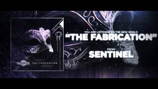 Sentinel - The Fabrication