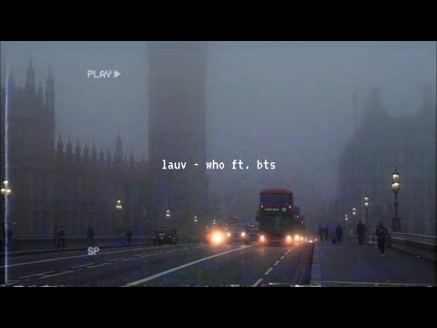 lauv - who ft. bts (slowed down)༄