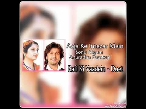 Aaja Ke Intezar Mein - Sonu Nigam, Anuradha Paudwal - Rafi Ki Yaadein (Duet) - Ankit Badal AB