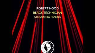 Robert Hood - Black Technician UR Mad Mike remix)