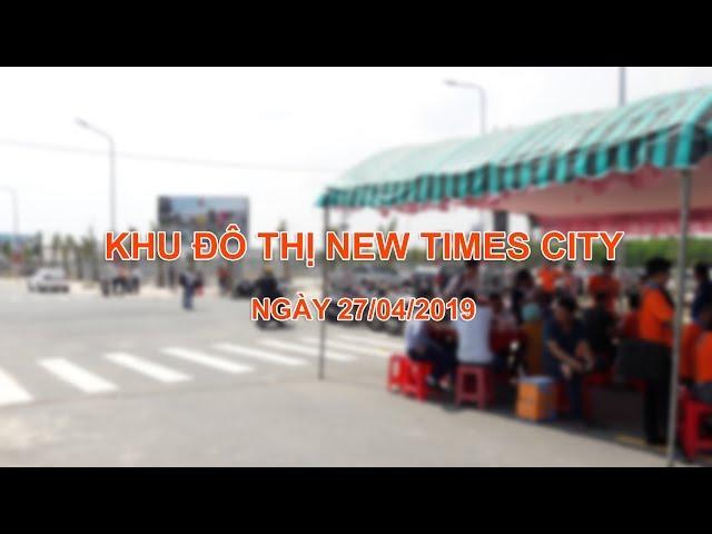 Khu đô thị New Times City cập nhật ngày 27/04/2019