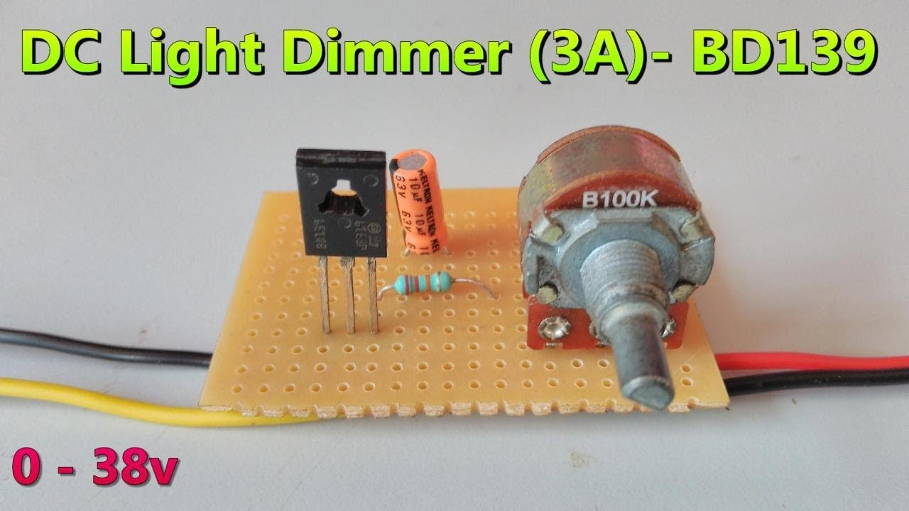 dc light dimmer using bd139 npn transistor 0 38v maximum 3a negative voltage control [ 1280 x 720 Pixel ]