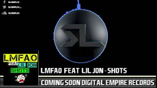 "LMFAO Feat Lil Jon - Shots (SL Complex Remix) ""FREE DOWNLOAD"""