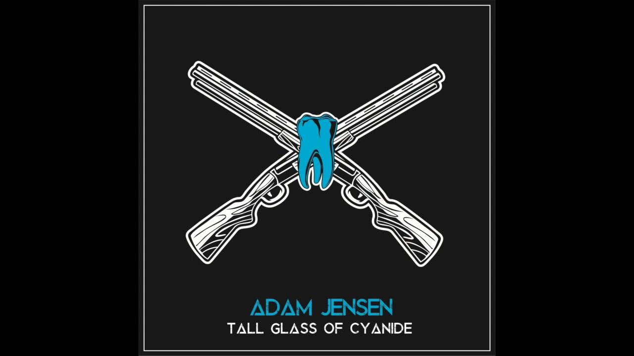 Adam Jensen - Tall Glass of Cyanide (Official Audio)