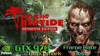Dead Island: Riptide Definitive Edition Gameplay GTX 970 Ultra Settings Benchmark - Frame Rate Test
