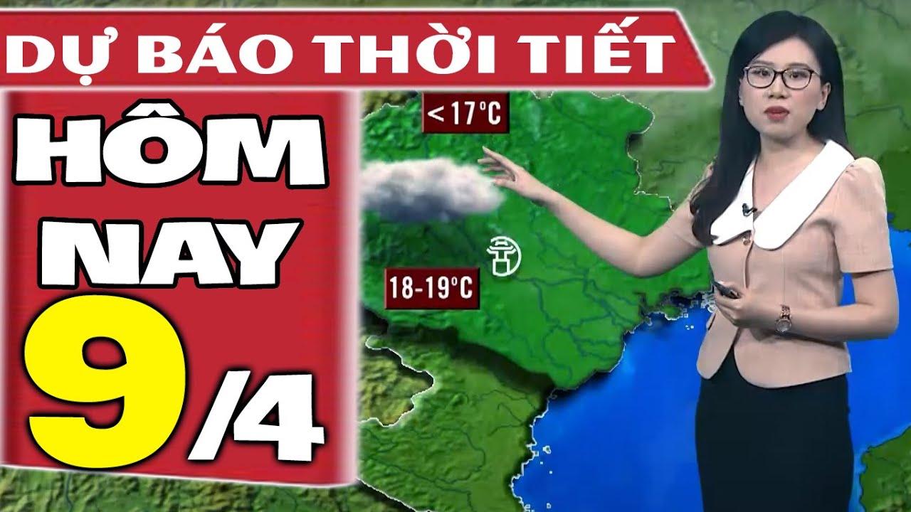 Dự báo thời tiết hôm nay mới nhất ngày 9/4/2021 | Dự báo thời tiết 3 ngày tới | Tổng quát các tài liệu liên quan đến thoi tiet son duong chuẩn nhất
