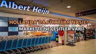 MARKETTEYİZ HOLLANDA! ALBERT Heijn Hollanda'daki market fiyatlarını karşılaştırdık!