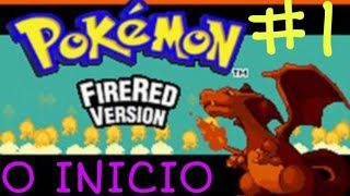 Gameplay Pokémon Fire Red Parte 1 - O Inicio