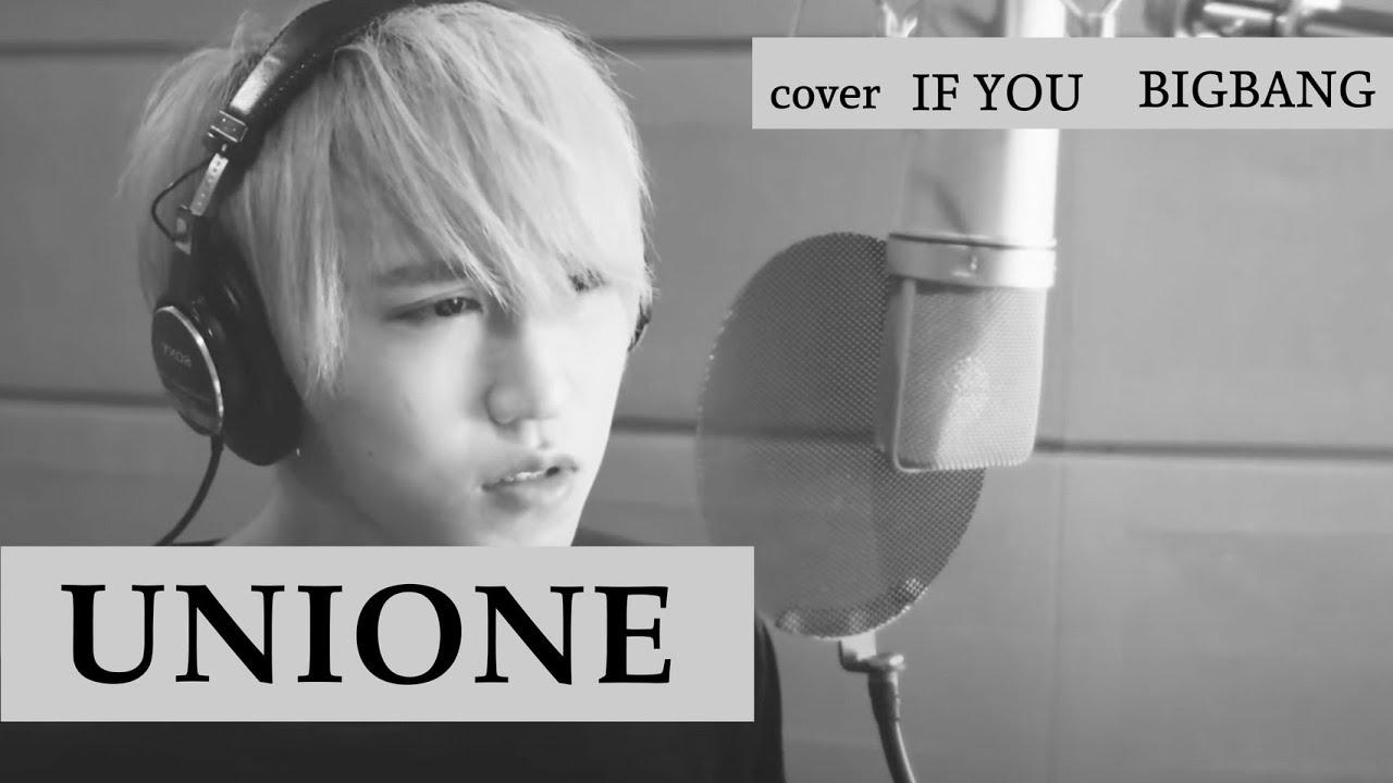 UNIONE IF YOU / BIGBANG (Cover...