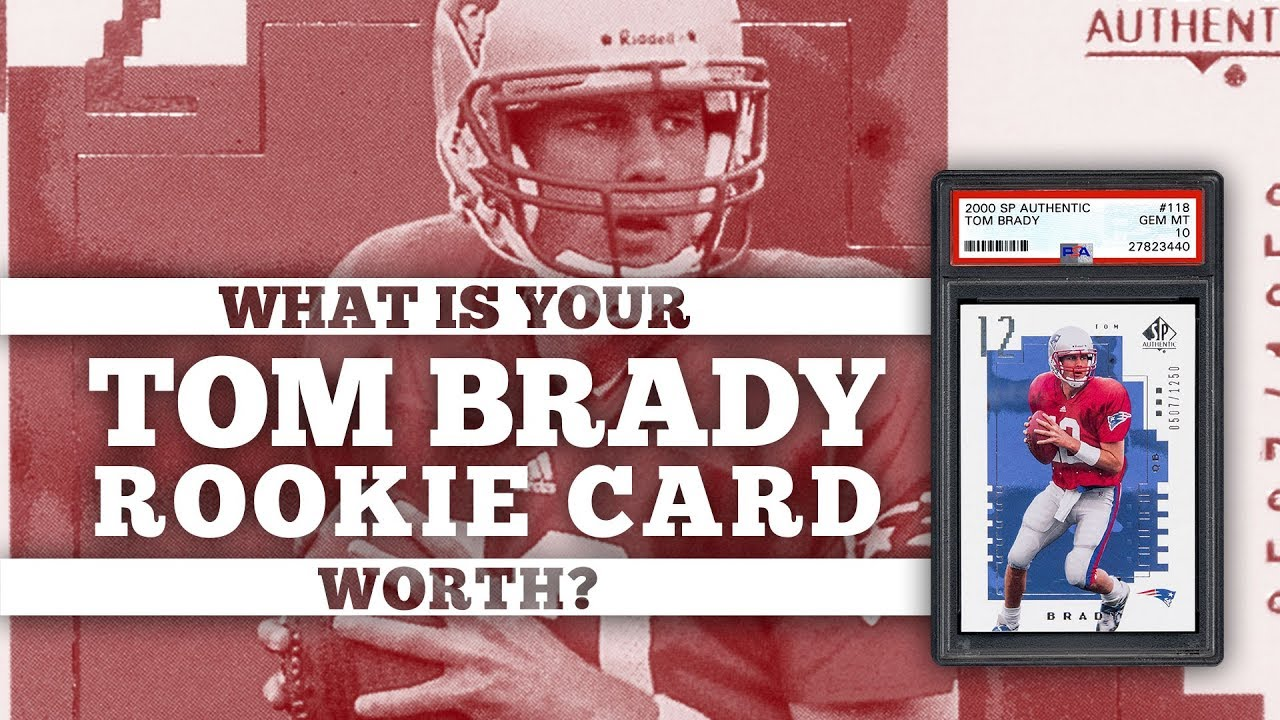 What Is My Tom Brady Rookie Card Worth