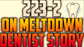 X Buttons Broken: 223 Kills on Meltdown w/ AN94! - Dentist Story