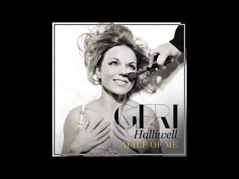 Geri Halliwell - Half Of Me - Studio Version