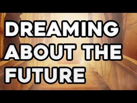 Precognitive Dreams - Dreaming of the Future [Precognition]