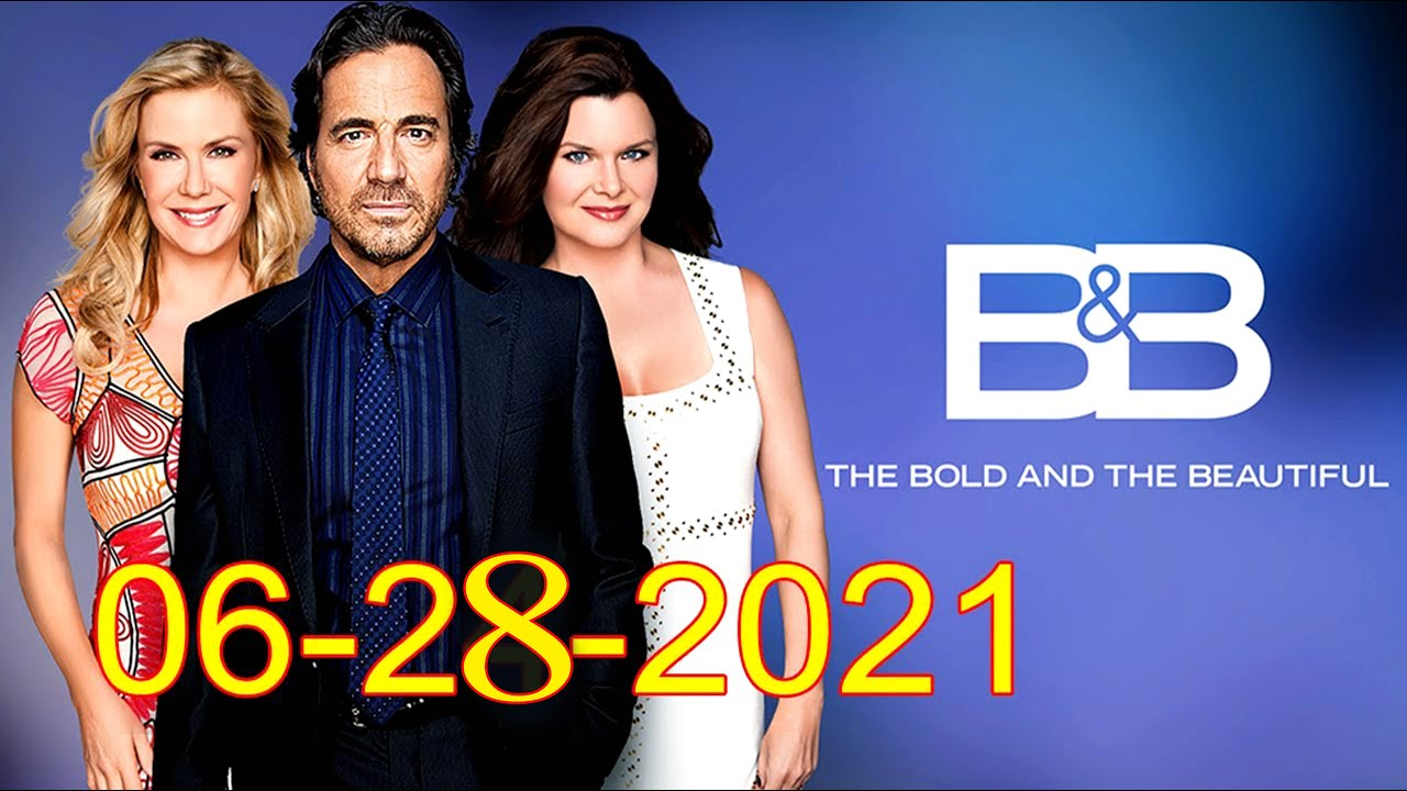 Download The Bold and the Beautiful June 28 Full Episode || B&B June 28, 2021 Full Episode