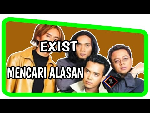 Exist - Mencari Alasan ( Lirik )