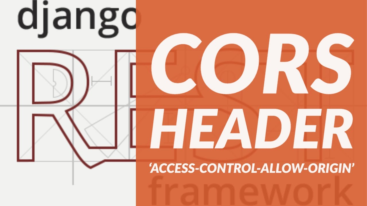Cors Header 'access-control-allow-origin' - Django-cors-headers - Restframework Project Tutorial