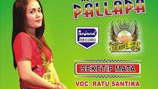 Seketip Mata - Ratu Santika  -  New Pallapa [Official]