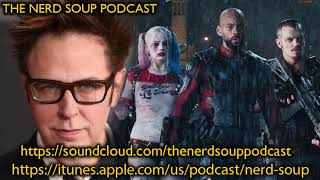 James Gunn Possibly Directing Suicide Squad 2? - The Nerd Soup Podcast