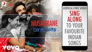 Muskurane-Romantic - Citylights|Official Bollywood Lyrics|Arijit Singh