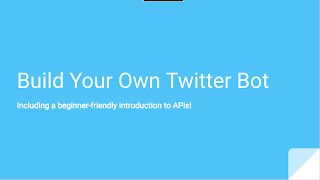 Introduction to APIs & Build Your Own Twitter Bot
