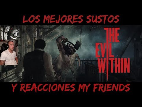 LOS MEJORES SUSTOS Y REACCIONES EN THE EVIL WITHIN MY FRIENDS