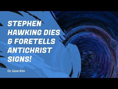 Stephen Hawking Dies & Foretells Antichrist SIGNS! - Dr. Gene Kim