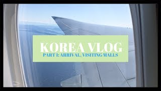 KOREA VLOG part 1: arrival, food, shopping malls