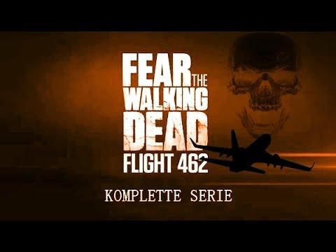 Fear the Walking Dead - Flight 462 (SpinOff) | Mini-Serie (1-16) | HD | deutsch | 2016