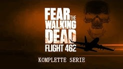 Fear the Walking Dead - Flight 462 (SpinOff) | Mini-Serie (1-16) | HD | deutsch | 2016