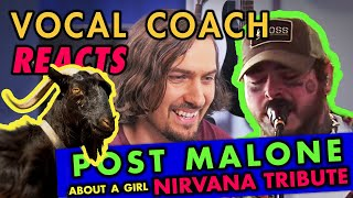 Download lagu VOCAL COACH Reacts: POST MALONE x NIRVANA TRIBUTE - About A Girl Cover - [SING like POSTY]