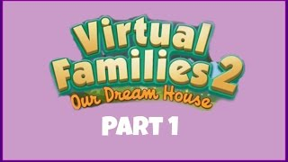 Let's Play Virtual Families 2 | Part 1 | Moving In
